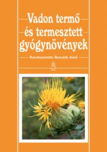 Vadon termő és termesztett gyógynövények könyv, Dr. Bernáth Jenő