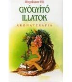 Biegelbauer Pál: Gyógyító illatok könyv