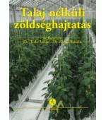 Talaj nélküli zöldséghajtatás - könyv a talaj nélküli, hidrokultúrás termesztésről
